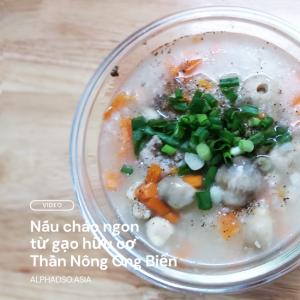 Cách nấu cháo thịt bằm từ gạo hữu cơ Thần Nông Ong Biển